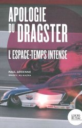 Dernières parutions sur Histoire de l'automobile, Apologie du dragster. L'espace-temps intense
