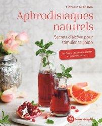 Dernières parutions sur La santé au naturel, Aphrodisiaques naturels