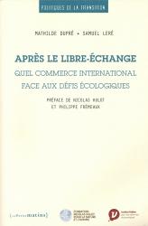 Dernières parutions dans Essais, Après le libre-échange. Quel commerce international face aux défis écologiques