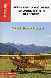 Dernières parutions sur Histoire de l'aviation, Apprendre à maîtriser un avion à train classique