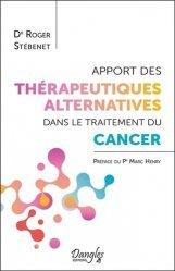 Dernières parutions sur Cancer, Apport des thérapeutiques alternatives dans le traitement du cancer