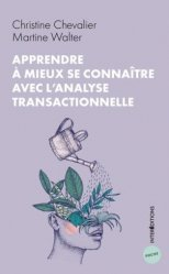 Dernières parutions sur Essais, Apprendre à mieux se connaître avec l'analyse transactionnelle