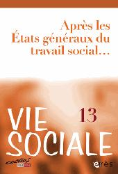 Dernières parutions dans Vie sociale, Après les états généraux du travail social...