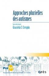 Dernières parutions dans Cahiers de PREAUT, Approches plurielles des autismes