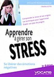 Dernières parutions dans Efficacité professionnelle, Apprendre à gérer son stress. Se libérer des émotions négatives, 3e édition