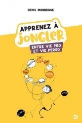 Dernières parutions sur Carrière, réussite, Apprenez à jongler entre vie pro et vie perso