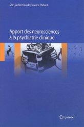 Souvent acheté avec Guide des sciences expérimentales, le Apport des neurosciences à la psychiatrie clinique