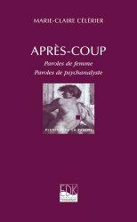 Dernières parutions dans Pluriels de la psyché, Après-coup. Paroles de femme, paroles de psychanalyste