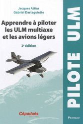 Nouvelle édition Apprendre à piloter les ULM multiaxe et les avions légers