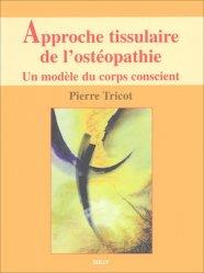 Souvent acheté avec L'alimentation ou la troisième médecine, le Approche tissulaire de l'ostéopathie Livre 1 Un modèle du corps conscient