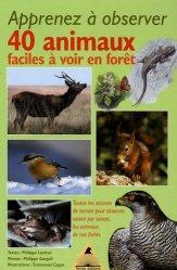 Souvent acheté avec Les oiseaux des marais, le Apprenez à observer 40 animaux faciles à voir en forêt