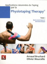 Applications raisonnées du Taping par la Physiotaping Therapy Tome 1