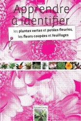 Souvent acheté avec Les Beaux Massifs saison 1, le Apprendre à identifier Tome 5 Les plantes vertes et potées fleuries, les fleurs coupées et feuillages