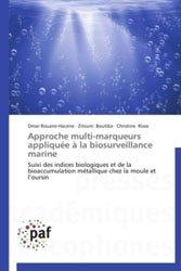 Dernières parutions sur Biologie animale, Approche multi-marqueurs appliquée à la biosurveillance marine