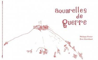 Dernières parutions sur Aquarelle, Aquarelles de guerre