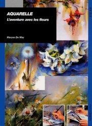 Dernières parutions dans Atelier, Aquarelle L'aventure avec les fleurs