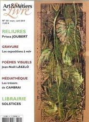 Dernières parutions sur Imprimerie,reliure et typographie, Art et métiers du livre N° 331, Mars 2019 : Prisca Joubert
