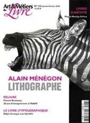 Dernières parutions sur Imprimerie,reliure et typographie, Art et métiers du livre N° 336, janvier 2020 : Alain Ménégon. Lithographie