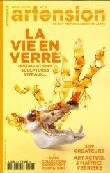 Dernières parutions sur Ecrits sur l'art, Artension Hors-série N° 28, printemps 2020 : La vie en verre