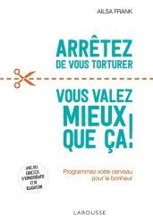 Dernières parutions dans Essais Larousse, Arrêtez ! vous valez mieux que ca !