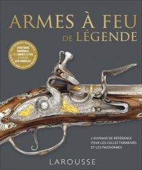 Dernières parutions sur Armes - Balistique, Armes à feu de légende
