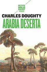 Dernières parutions dans Petite Bibliothèque Voyageurs, Arabia deserta
