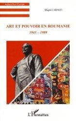 Dernières parutions dans Aujourd'hui l'Europe, Art et pouvoir en Roumanie. 1945-1989