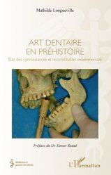 Dernières parutions dans Médecine à travers les siècles, Art dentaire en préhistoire