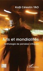 Dernières parutions dans Arts et savoirs, Arts et mondialités. Anthologie de pensées critiques