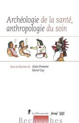 Souvent acheté avec Cancers du larynx, le Archéologie de la santé, anthropologie du soin