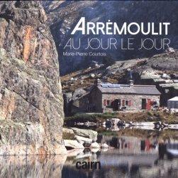 Dernières parutions sur A la montagne, Arrémoulit au jour le jour. Récit d'une saison d'assistante gardienne de refuge