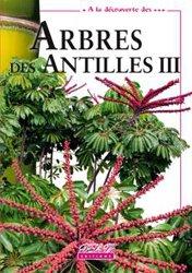 Dernières parutions dans À la découverte des ..., Arbres des Antilles tome 3
