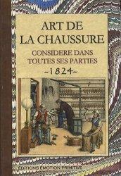 Souvent acheté avec Manuel du cordonnier 1922-2009, le Art de la chaussure considéré dans toutes ses parties