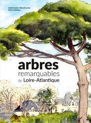 Dernières parutions sur Arbres et arbustes, Arbres remarquables de Loire-Atlantique