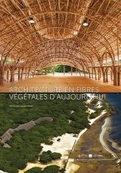 Dernières parutions sur Architecture durable, Architecture en fibres végétales d'aujourd'hui