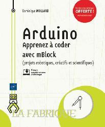 Dernières parutions sur Circuits, schémas et composants, Arduino - Apprenez à coder avec mBlock (projets robotiques, créatifs et scientifiques)