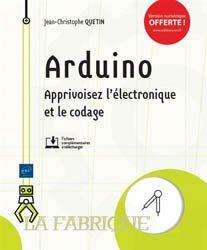 Dernières parutions dans La fabrique, Arduino : apprivoisez l'électronique et le codage