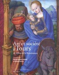Dernières parutions dans Etudes renaissantes, Art et société à Tours au début de la Renaissance. Actes du colloque