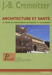 Dernières parutions dans Architectures contemporaines, Architecture et santé. Le temps du sanatorium en France et en Europe