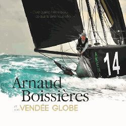 Dernières parutions sur Courses - Navigateurs, Arnaud Boissières et son Vendée Globe