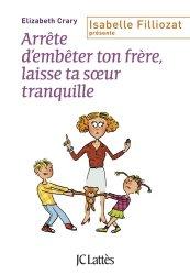 Dernières parutions sur Frères et Soeurs, Arrête d'embêter ton frère, laisse ta soeur tranquille !