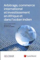 Dernières parutions sur Arbitrage, Arbitrage, commerce international et investissement en Afrique et dans l'océan Indien