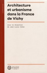 Dernières parutions sur Histoire de l'architecture, Architecture et urbanisme dans la France de Vichy