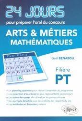 Dernières parutions dans 24 jours pour préparer l'oral du concours, Arts et métiers Mathématiques filière PT