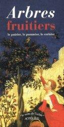 Dernières parutions dans Le nom de l'arbre, Arbres fruitiers. Le poirier ; Le pommier ; Le cerisier et le merisier