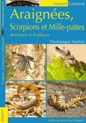 Dernières parutions sur Arachnides, Araignées, scorpions et Mille-pattes de France et d'ailleurs