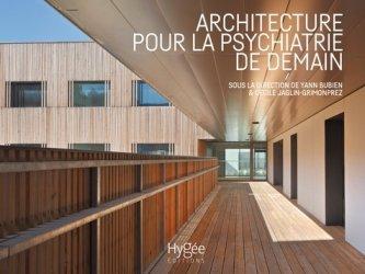 Dernières parutions sur Architecture industrielle, Architecture pour la psychiatrie de demain