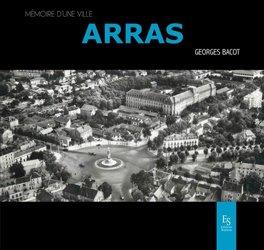 Dernières parutions dans Mémoire d'une ville, Arras