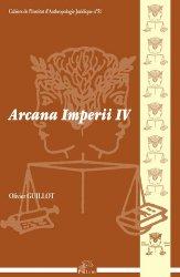 Dernières parutions dans Cahiers de l'Institut d'Anthropologie Juridique, Arcana imperii IV