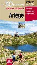 Dernières parutions dans Les plus beaux sentiers Chamina, Ariège. Les 30 plus beaux sentiers de montagne à pied